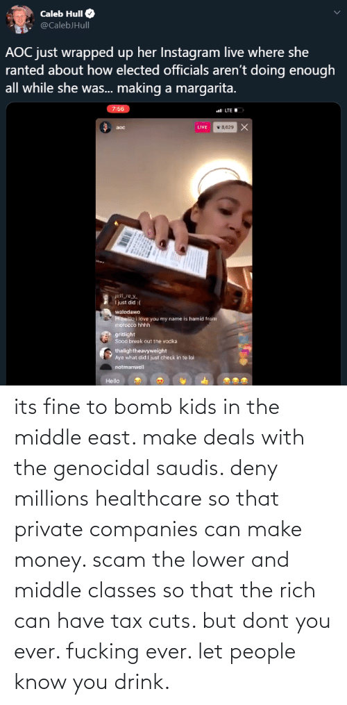 Money: its fine to bomb kids in the middle east. make deals with the genocidal saudis. deny millions healthcare so that private companies can make money. scam the lower and middle classes so that the rich can have tax cuts. but dont you ever. fucking ever. let people know you drink.