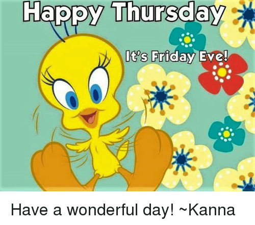 Its Friday Eve Its Fric Have A Wonderful Day Kanna Friday Meme