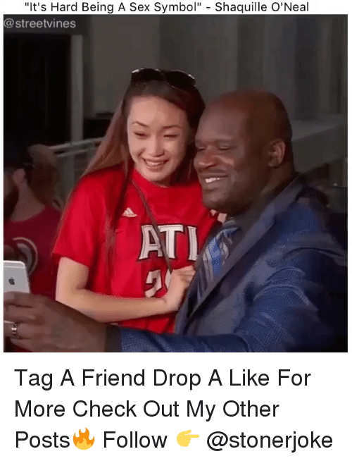 """Shaquille O'Neal: """"It's Hard Being A Sex Symbol"""" - Shaquille O'Neal  @streetvines  ATI Tag A Friend Drop A Like For More Check Out My Other Posts🔥 Follow 👉 @stonerjoke"""