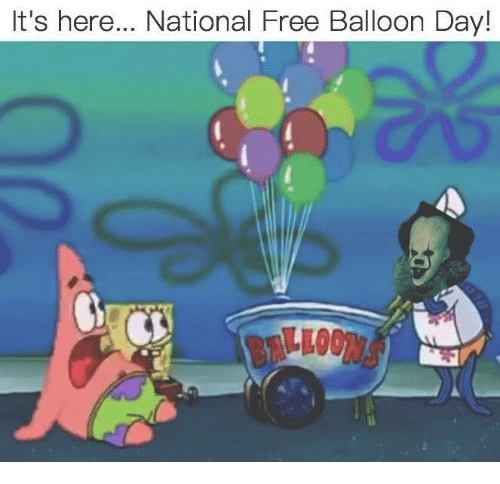 Its Here: It's here... National Free Balloon Day!