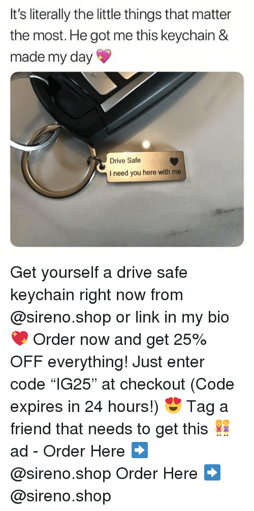 "Drive Safe: It's literally the little things that matter  the most. He got me this keychain &  made my day  Drive Safe  I need you here with me Get yourself a drive safe keychain right now from @sireno.shop or link in my bio 💖 Order now and get 25% OFF everything! Just enter code ""IG25"" at checkout (Code expires in 24 hours!) 😍 Tag a friend that needs to get this 👭 ad - Order Here ➡️ @sireno.shop Order Here ➡️ @sireno.shop"
