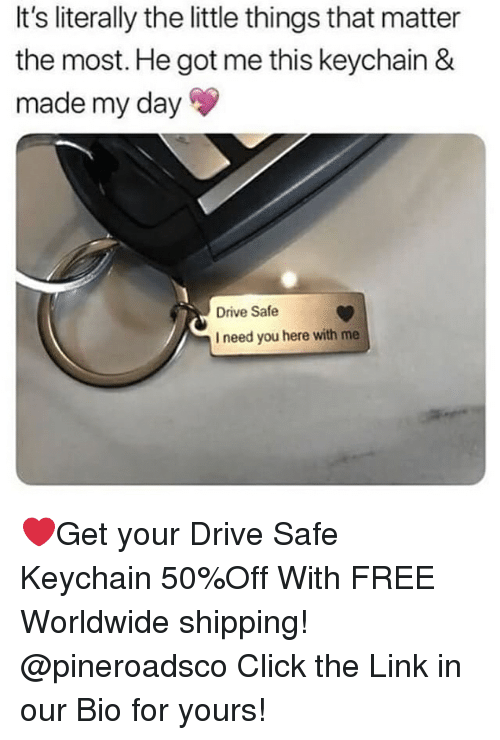 Drive Safe: It's literally the little things that matter  the most. He got me this keychain &  made my day  Drive Safe  I need you here with me ❤️Get your Drive Safe Keychain 50%Off With FREE Worldwide shipping! @pineroadsco Click the Link in our Bio for yours!