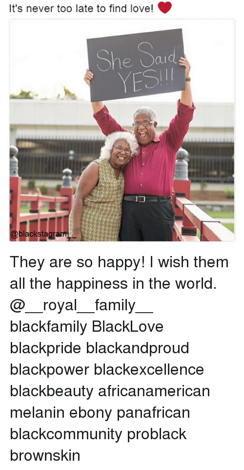 yesi: It's never too late to find love!  She Sard  YESI  @blackstag  aT They are so happy! I wish them all the happiness in the world. @__royal__family__ blackfamily BlackLove blackpride blackandproud blackpower blackexcellence blackbeauty africanamerican melanin ebony panafrican blackcommunity problack brownskin