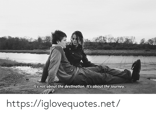 Journey, Net, and Href: It's not about the destination. It's about the journey. https://iglovequotes.net/