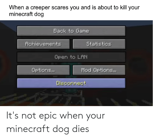 Dies: It's not epic when your minecraft dog dies