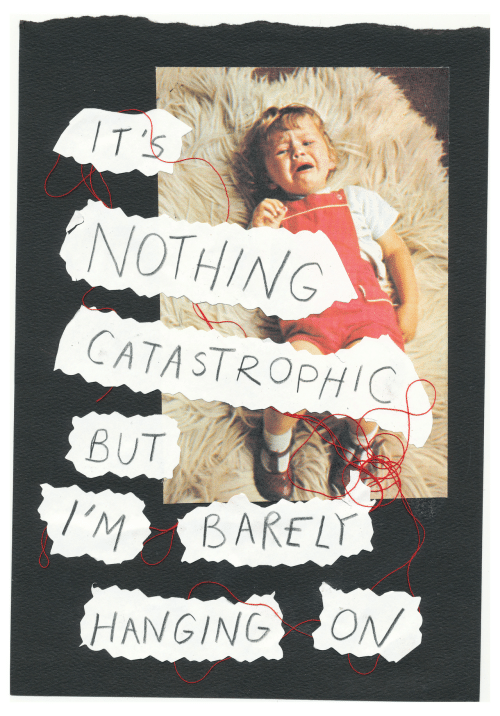 Nothing, Catastrophic, and  Hanging: IT'S  NOTHING  CATASTROPHIC  BUT  I'M  BARELY  ON  HANGING