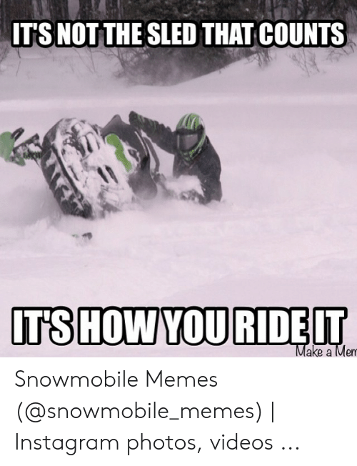 25 Best Memes About Funny Snowmobile Memes Funny Snowmobile Memes