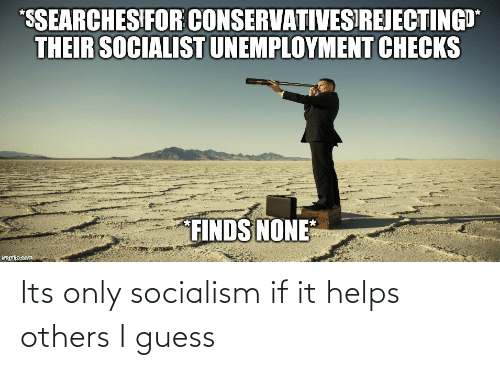 If It: Its only socialism if it helps others I guess