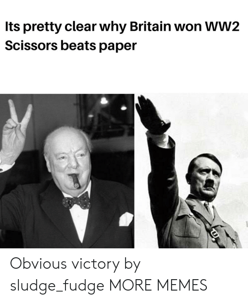 Beats: Its pretty clear why Britain won WW2  Scissors beats paper Obvious victory by sludge_fudge MORE MEMES