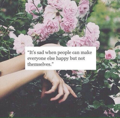 """Happy, Sad, and Can: """"It's sad when people can make  everyone else happy but not  themselves."""""""