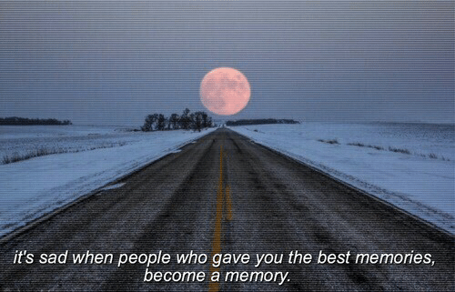 You The Best: it's sad when people who gave you the best memories,  ecome a memory.