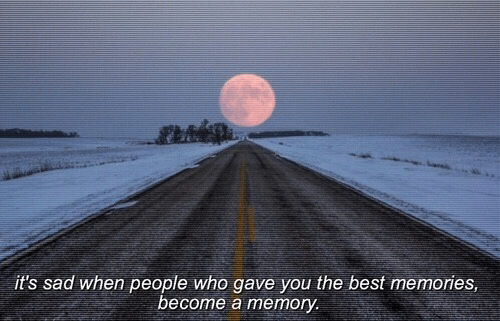 You The Best: it's sad when people who gave you the best memories  ecome a memory.