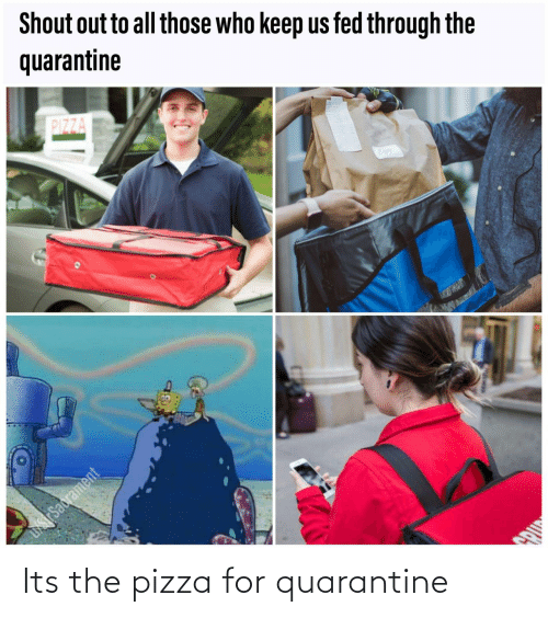 pizza: Its the pizza for quarantine