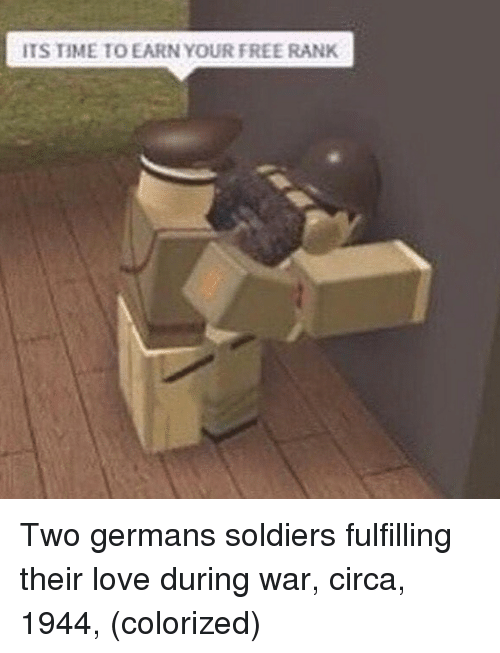 Love, Soldiers, and Free: ITS TIME TO EARN YOUR FREE RANK Two germans soldiers fulfilling their love during war, circa, 1944, (colorized)