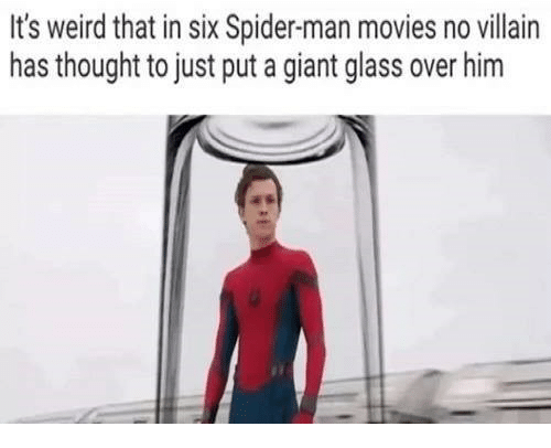 Movies, Spider, and SpiderMan: It's weird that in six Spider-man movies no villain  has thought to just put a giant glass over him