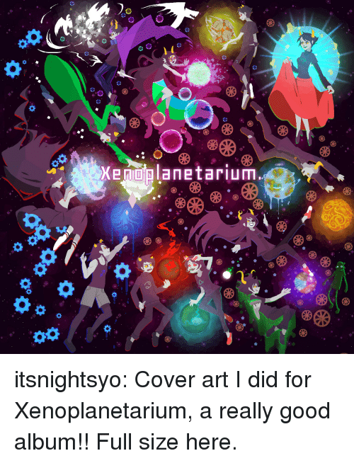 cdn: itsnightsyo:  Cover art I did for Xenoplanetarium, a really good album!!Full size here.