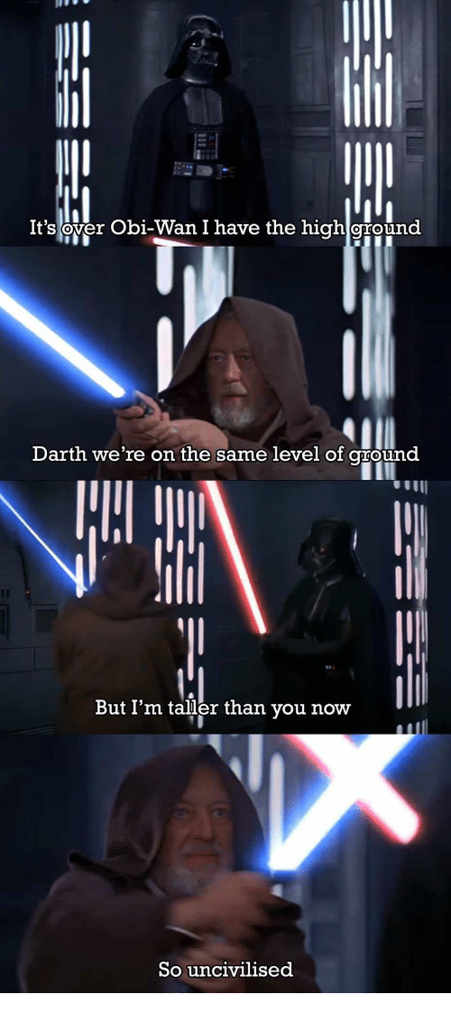 Itsover Obi Wan I Have The High Ground Darth Were On The Same