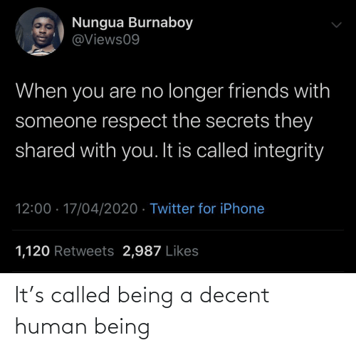 Being A: It's called being a decent human being