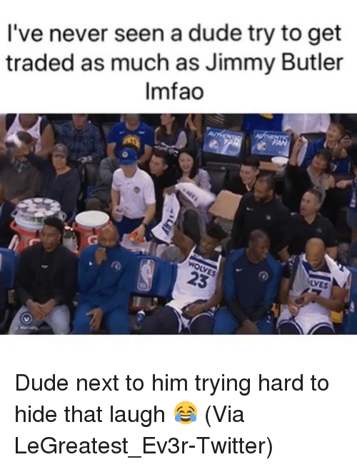 Jimmy Butler: I've never seen a dude try to get  traded as much as Jimmy Butler  Imfao Dude next to him trying hard to hide that laugh 😂 (Via LeGreatest_Ev3r-Twitter)