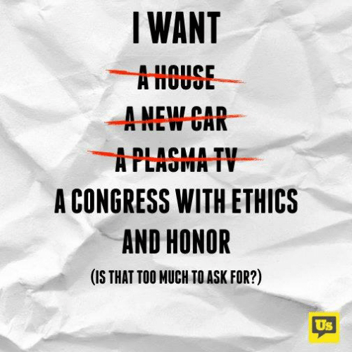 Memes, Too Much, and 🤖: IWANT  AHOUSE  ANEW CAR  APLAGMA TV  A CONGRESS WITH ETHICS  AND HONOR  (IS THAT TOO MUCH TO ASK FOR?)  Us