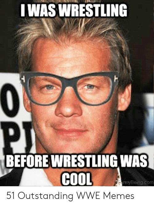 Wwe Memes 2017: IWAS WRESTLING  BEFORE WRESTLING WAS  COOL  nyBeing.com 51 Outstanding WWE Memes