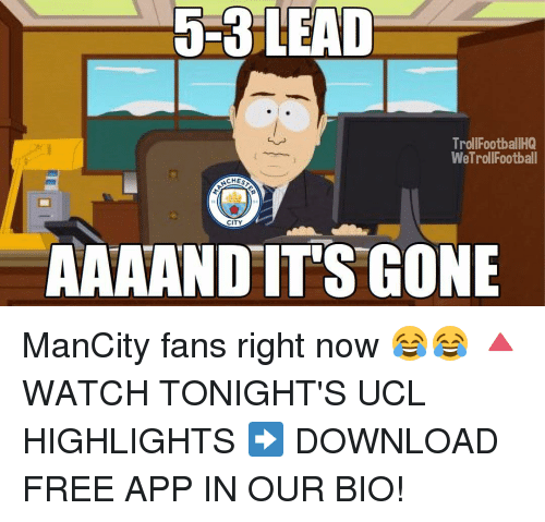 download free: J-3 5-3 LEAD  TrollFootballHQ  WeTrol Football  CHES  CITY  AAAAND IT'S GONE ManCity fans right now 😂😂 🔺WATCH TONIGHT'S UCL HIGHLIGHTS ➡️ DOWNLOAD FREE APP IN OUR BIO!