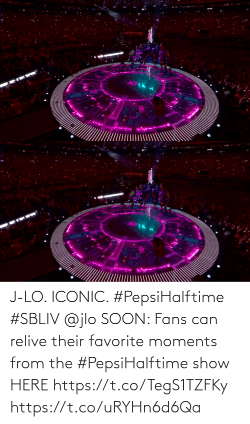 Soon...: J-LO. ICONIC. #PepsiHalftime #SBLIV @jlo   SOON: Fans can relive their favorite moments from the #PepsiHalftime show HERE https://t.co/TegS1TZFKy https://t.co/uRYHn6d6Qa