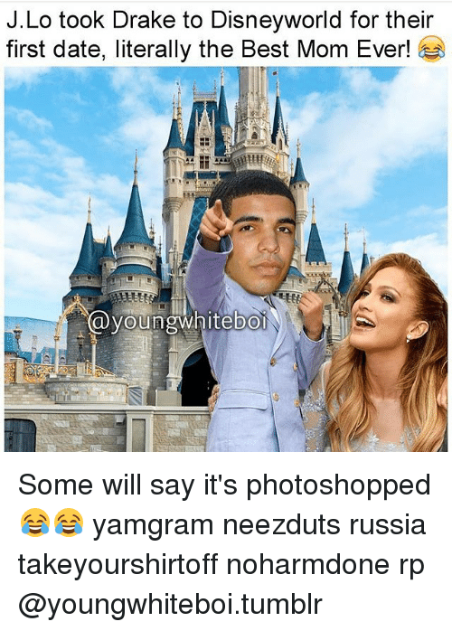 j lo: J.Lo took Drake to Disneyworld for their  first date, literally the Best Mom Ever!  youngwhiteboi Some will say it's photoshopped 😂😂 yamgram neezduts russia takeyourshirtoff noharmdone rp @youngwhiteboi.tumblr