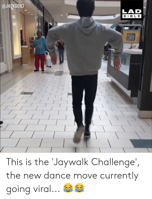 Dank, Bible, and Dance: @J40KSON7  LAD  BIBLE This is the 'Jaywalk Challenge', the new dance move currently going viral... 😂😂