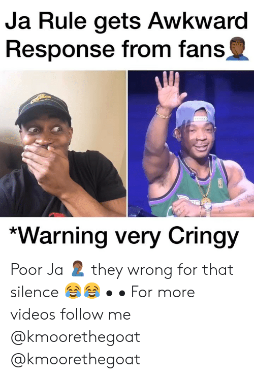 Ja Rule, Memes, and Videos: Ja Rule gets Awkward  Response from fans  *Warning very Cringy Poor Ja 🤦🏾‍♂️ they wrong for that silence 😂😂 • • For more videos follow me @kmoorethegoat @kmoorethegoat