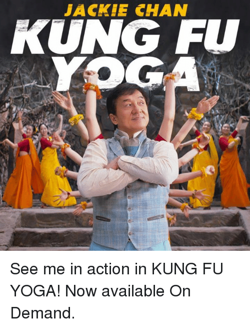 Kungs: JACKIE CHAN  KUNG FU  YOGA See me in action in KUNG FU YOGA! Now available On Demand.