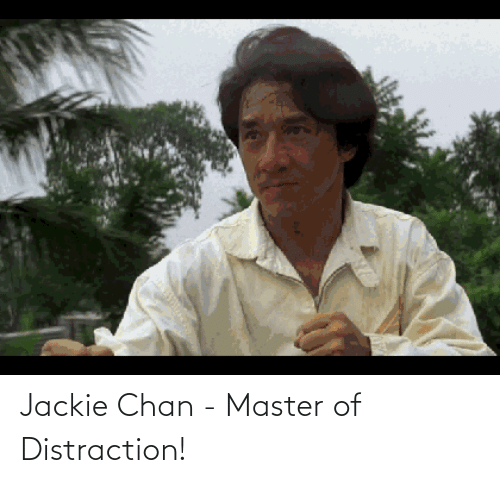 chan: Jackie Chan - Master of Distraction!