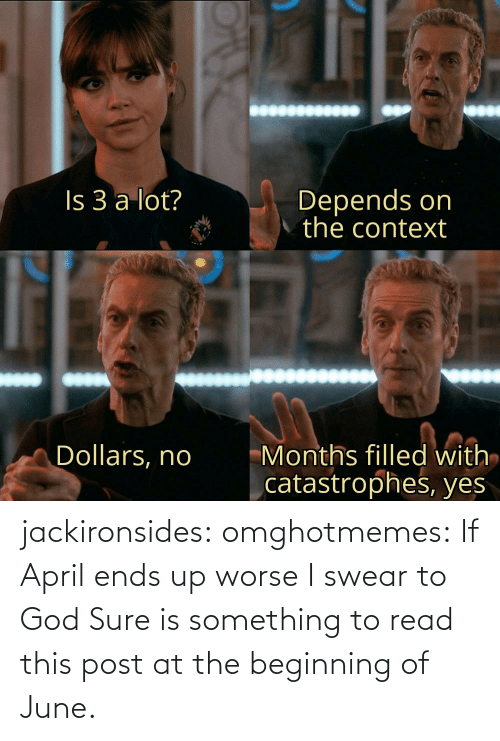 swear: jackironsides:  omghotmemes: If April ends up worse I swear to God   Sure is something to read this post at the beginning of June.