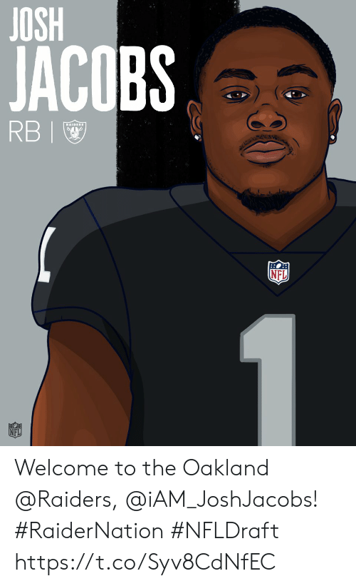 oakland: JACOBS  RBI  NFL  NFL Welcome to the Oakland @Raiders, @iAM_JoshJacobs! #RaiderNation  #NFLDraft https://t.co/Syv8CdNfEC