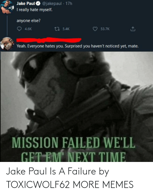 Failure: Jake Paul Is A Failure by TOXICWOLF62 MORE MEMES
