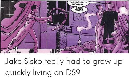 Living: Jake Sisko really had to grow up quickly living on DS9