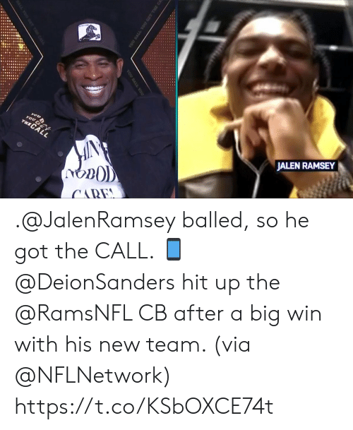 tou: JALEN RAMSEY  you  TOU GET  THECALL  CARE  YOU BALL YOU GET THE CA  YOU BALL YOU .@JalenRamsey balled, so he got the CALL. 📱  @DeionSanders hit up the @RamsNFL CB after a big win with his new team. (via @NFLNetwork) https://t.co/KSbOXCE74t