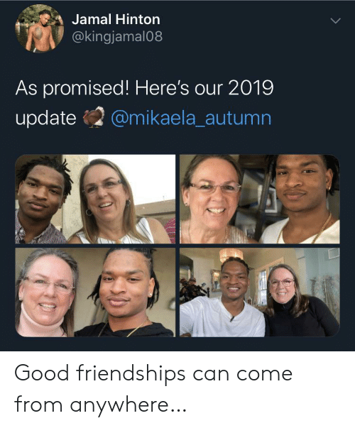 autumn: Jamal Hinton  @kingjamal08  As promised! Here's our 2019  update  @mikaela_autumn Good friendships can come from anywhere…