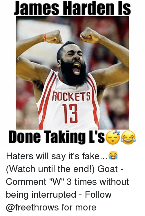 """Taking Ls: James Harden is  ROCKETS  Done Taking L's Haters will say it's fake...😂 (Watch until the end!) Goat - Comment """"W"""" 3 times without being interrupted - Follow @freethrows for more"""