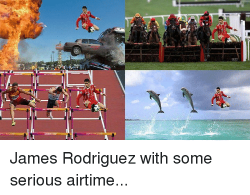 James Rodriguez: James Rodriguez with some serious airtime...