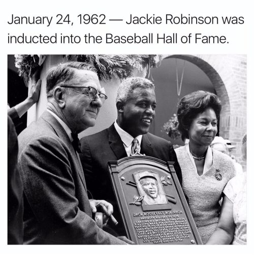 Baseball, Memes, and Jackie Robinson: January 24, 1962 Jackie Robinson was  inducted into the Baseball Hall of Fame.  OBINSON  a 1926  HOLDL  RECORD HOLDER FOR MOST DOUBLL  SECOND BASEMEN IN DOUNLE