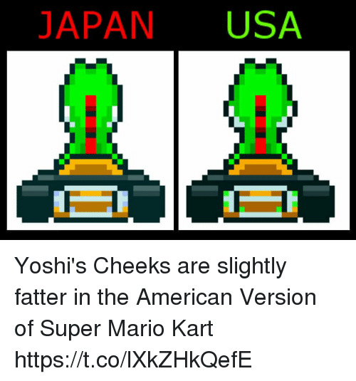 Mario Kart, Super Mario, and Mario: JAPAN USA Yoshi's Cheeks are slightly fatter in the American Version of Super Mario Kart https://t.co/lXkZHkQefE