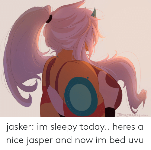 Tumblr, Blog, and Http: jasker:  im sleepy today.. heres a nice jasper and now im bed uvu