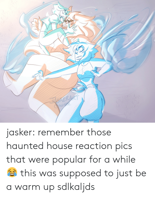 Tumblr, Blog, and House: jasker:  remember those haunted house reaction pics that were popular for a while 😂 this was supposed to just be a warm up sdlkaljds