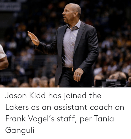ballmemes.com: Jason Kidd has joined the Lakers as an assistant coach on Frank Vogel's staff, per Tania Ganguli