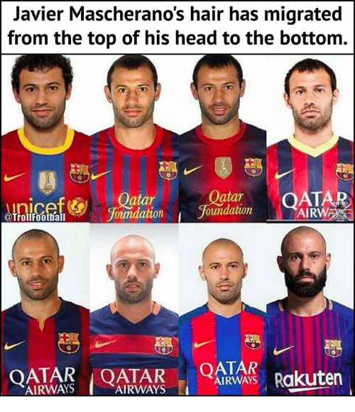 atar: Javier Mascherano's hair has migrated  from the top of his head to the bottom.  OATA  AIRW  atar  atar  oundation 'foundation  @Trollfootball  TT T Rakuten  AIRWAYS Rakuten  AIRWAYS  AIRWAYS L