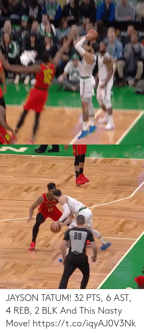 ast: JAYSON TATUM! 32 PTS, 6 AST, 4 REB, 2 BLK And This Nasty Move!   https://t.co/iqyAJ0V3Nk