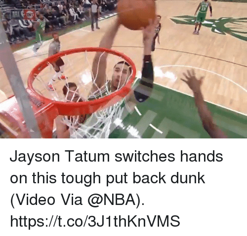 Dunk, Memes, and Nba: Jayson Tatum switches hands on this tough put back dunk  (Video Via @NBA).  https://t.co/3J1thKnVMS
