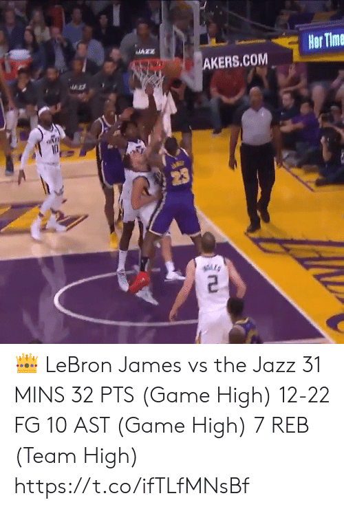 LeBron James: JAZZ  Hor Time  AKERS.COM  10  abGr  23 👑 LeBron James vs the Jazz  31 MINS 32 PTS (Game High) 12-22 FG 10 AST (Game High) 7 REB (Team High)  https://t.co/ifTLfMNsBf