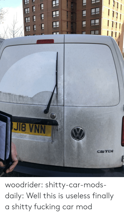 Fucking, Tumblr, and Blog: JB VNN  Listers Volkswagen  C20 TDI woodrider:  shitty-car-mods-daily: Well this is useless finally a shitty fucking car mod